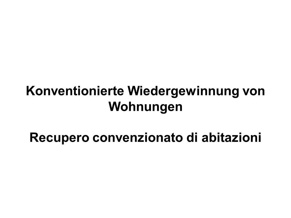 Konventionierte Wiedergewinnung von Wohnungen Recupero convenzionato di abitazioni