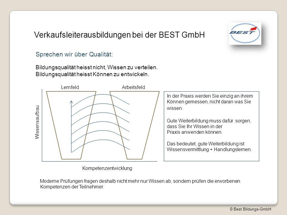 © Best Bildungs-GmbH Verkaufsleiterausbildungen bei der BEST GmbH Sprechen wir über Qualität: Bildungsqualität heisst nicht, Wissen zu verteilen. Bild