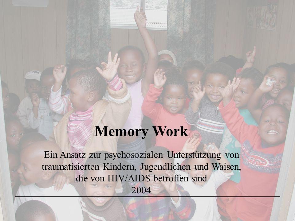 Memory Work Ein Ansatz zur psychosozialen Unterstützung von traumatisierten Kindern, Jugendlichen und Waisen, die von HIV/AIDS betroffen sind 2004