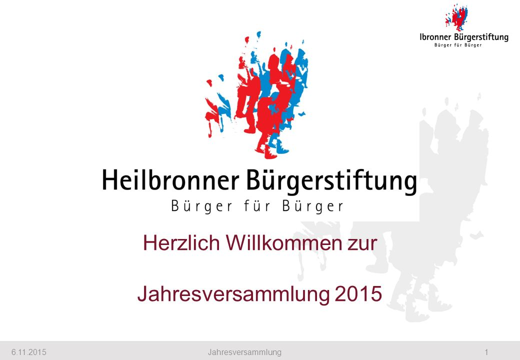 Herzlich Willkommen zur Jahresversammlung 2015 6.11.20151Jahresversammlung