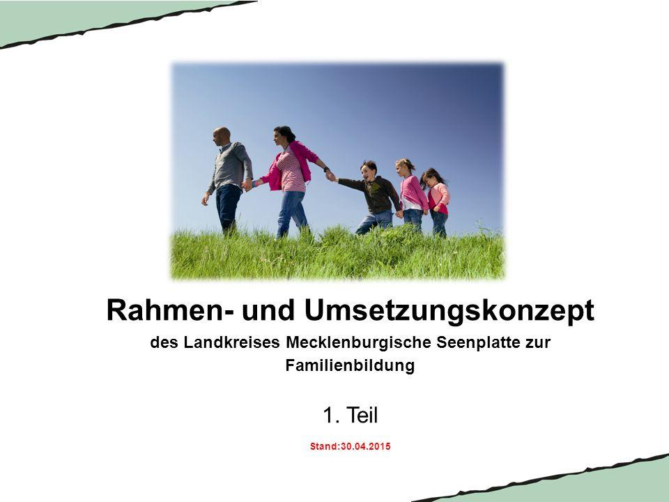Rahmen- und Umsetzungskonzept des Landkreises Mecklenburgische Seenplatte zur Familienbildung 1.