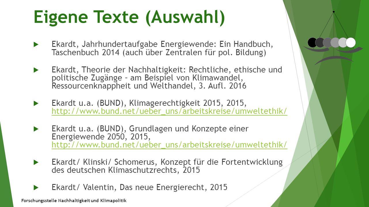 Forschungsstelle Nachhaltigkeit und Klimapolitik Eigene Texte (Auswahl)  Ekardt, Jahrhundertaufgabe Energiewende: Ein Handbuch, Taschenbuch 2014 (auc