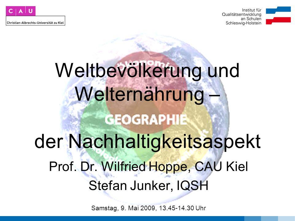 Weltbevölkerung und Welternährung – der Nachhaltigkeitsaspekt Prof.