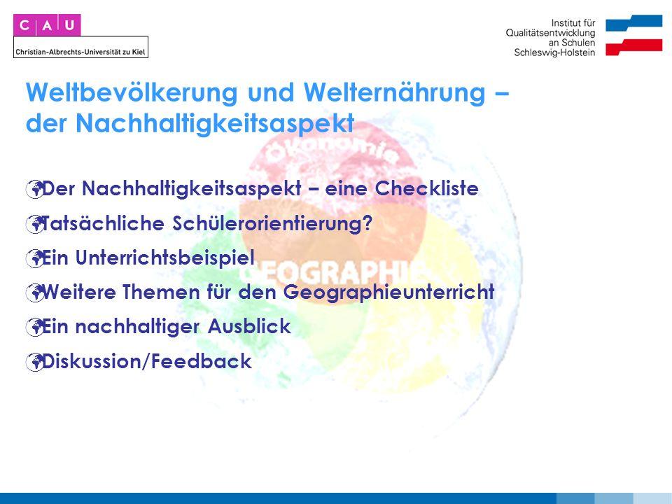 Weltbevölkerung und Welternährung – der Nachhaltigkeitsaspekt Der Nachhaltigkeitsaspekt – eine Checkliste Tatsächliche Schülerorientierung.