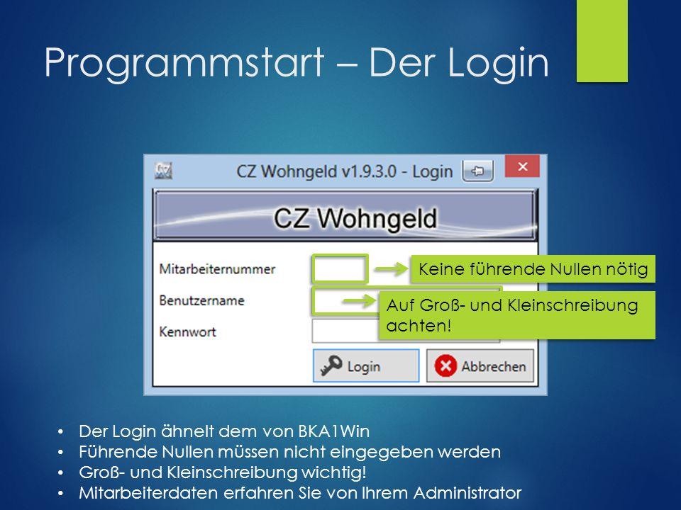 Programmstart – Der Login Der Login ähnelt dem von BKA1Win Führende Nullen müssen nicht eingegeben werden Groß- und Kleinschreibung wichtig.