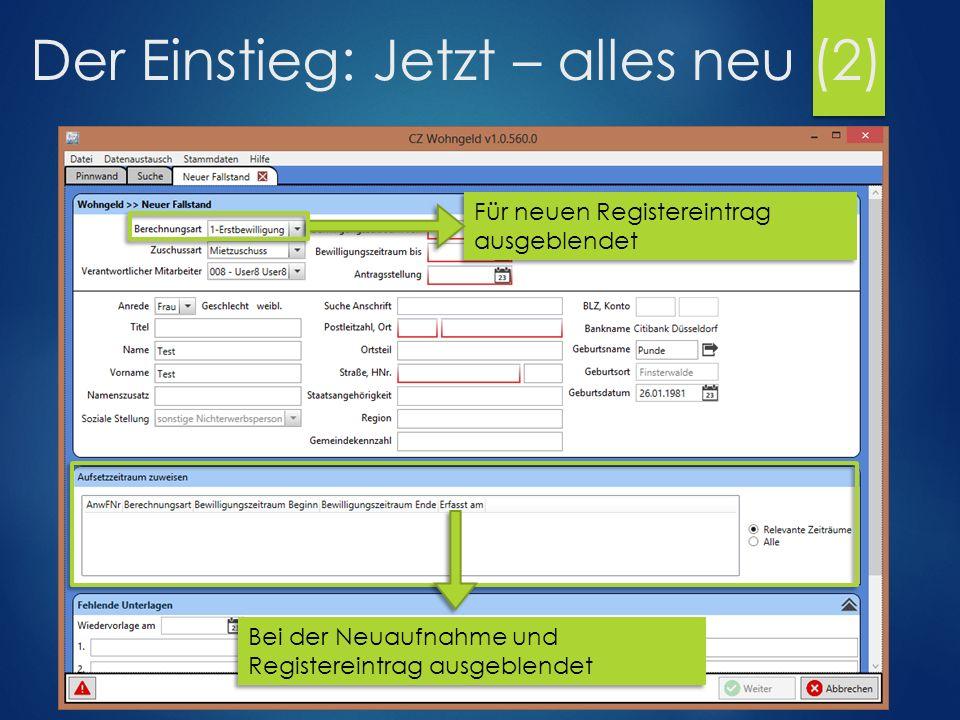 Der Einstieg: Jetzt – alles neu (2) Für neuen Registereintrag ausgeblendet Bei der Neuaufnahme und Registereintrag ausgeblendet