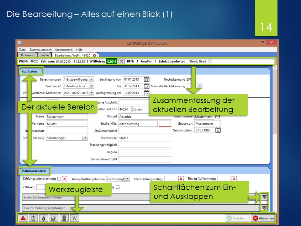 Die Bearbeitung – Alles auf einen Blick (1) Der aktuelle Bereich Zusammenfassung der aktuellen Bearbeitung Werkzeugleiste Schaltflächen zum Ein- und Ausklappen 14