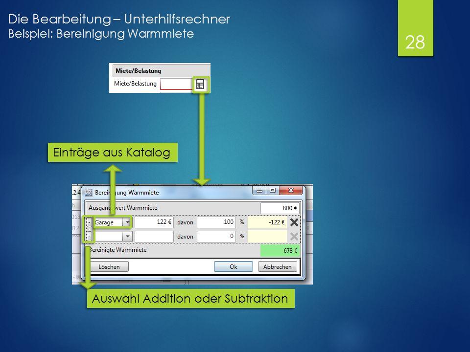 Die Bearbeitung – Unterhilfsrechner Beispiel: Bereinigung Warmmiete Auswahl Addition oder Subtraktion Einträge aus Katalog 28