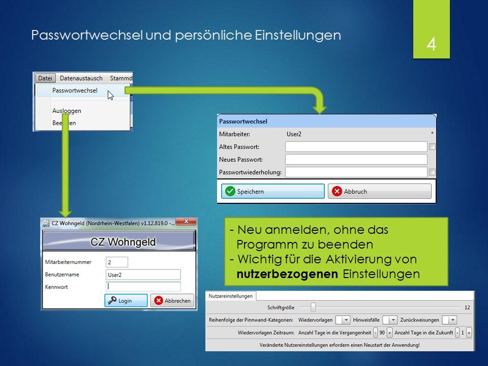 Passwortwechsel und persönliche Einstellungen - Neu anmelden, ohne das Programm zu beenden - Wichtig für die Aktivierung von nutzerbezogenen Einstellungen 4