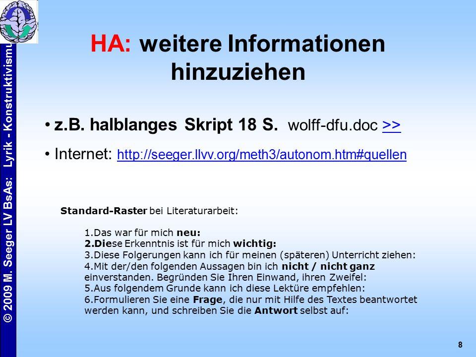 © 2009 M. Seeger LV BsAs: Lyrik - Konstruktivismus 8 HA: weitere Informationen hinzuziehen z.B.