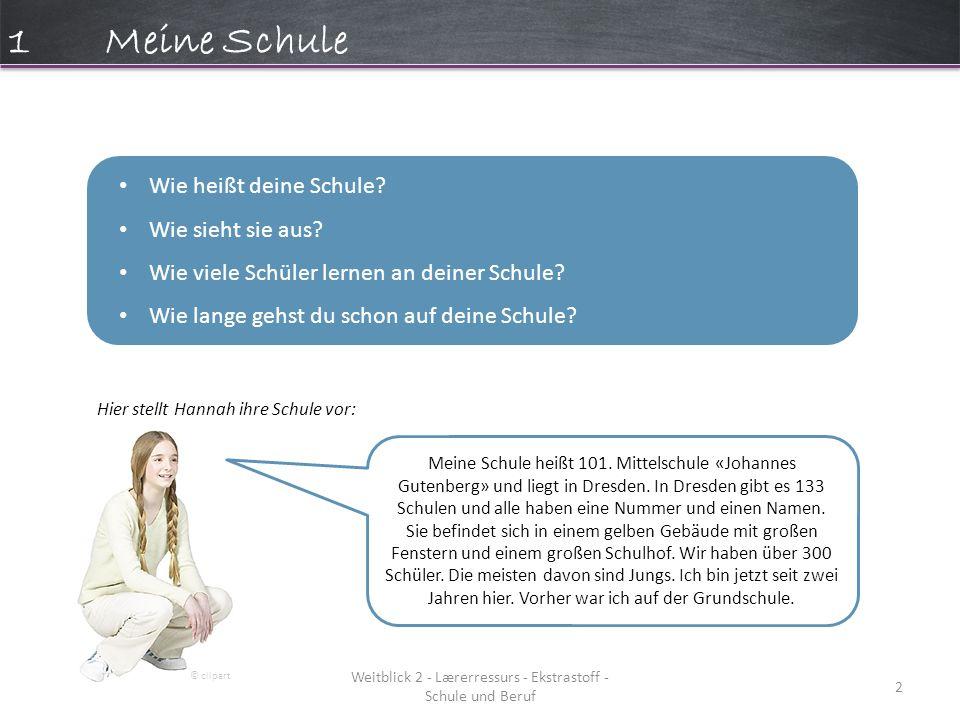 1Meine Schule Weitblick 2 - Lærerressurs - Ekstrastoff - Schule und Beruf 2 Wie heißt deine Schule.