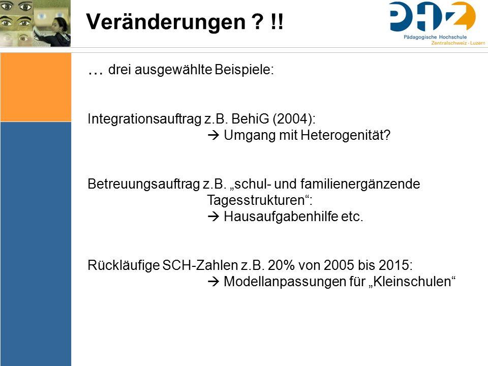 Veränderungen .!. … drei ausgewählte Beispiele: Integrationsauftrag z.B.