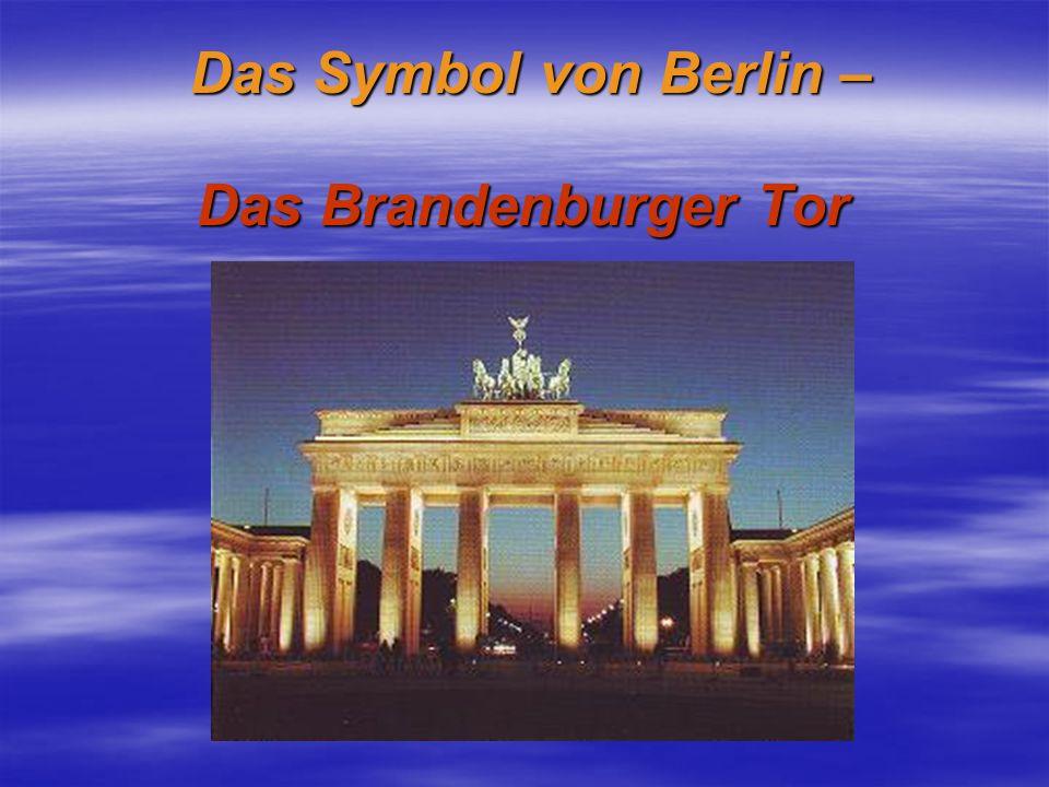 Das Symbol von Berlin – Das Brandenburger Tor Das Symbol von Berlin – Das Brandenburger Tor