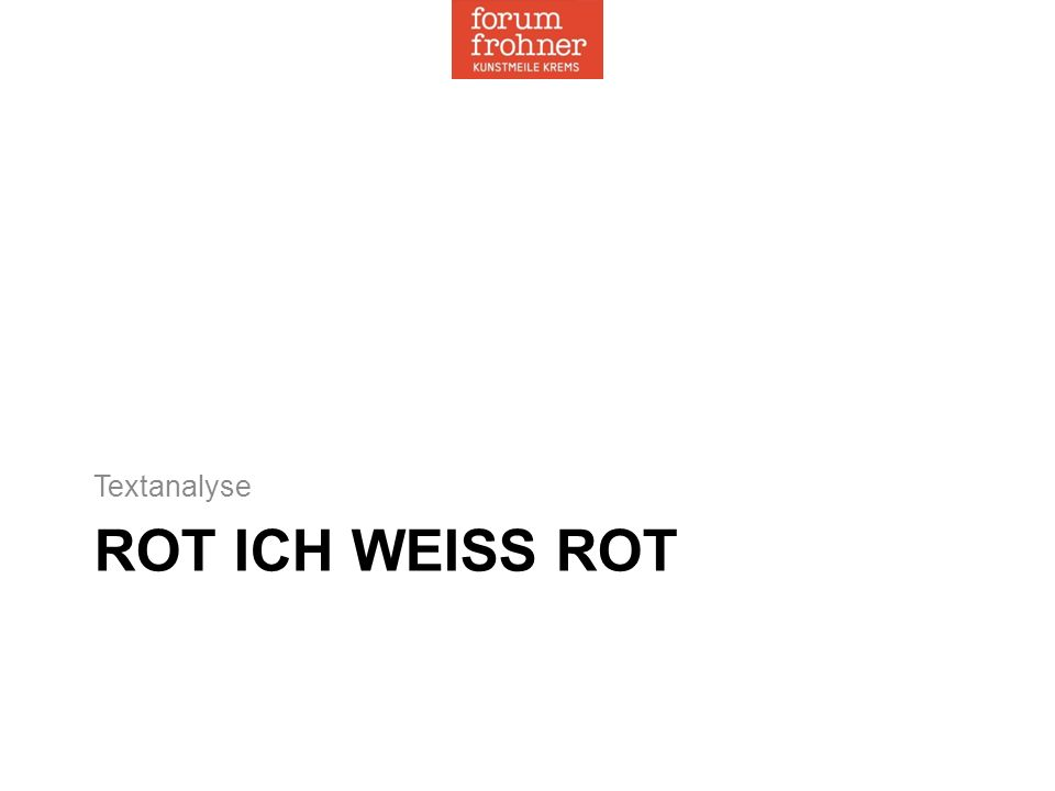 ROT ICH WEISS ROT Textanalyse