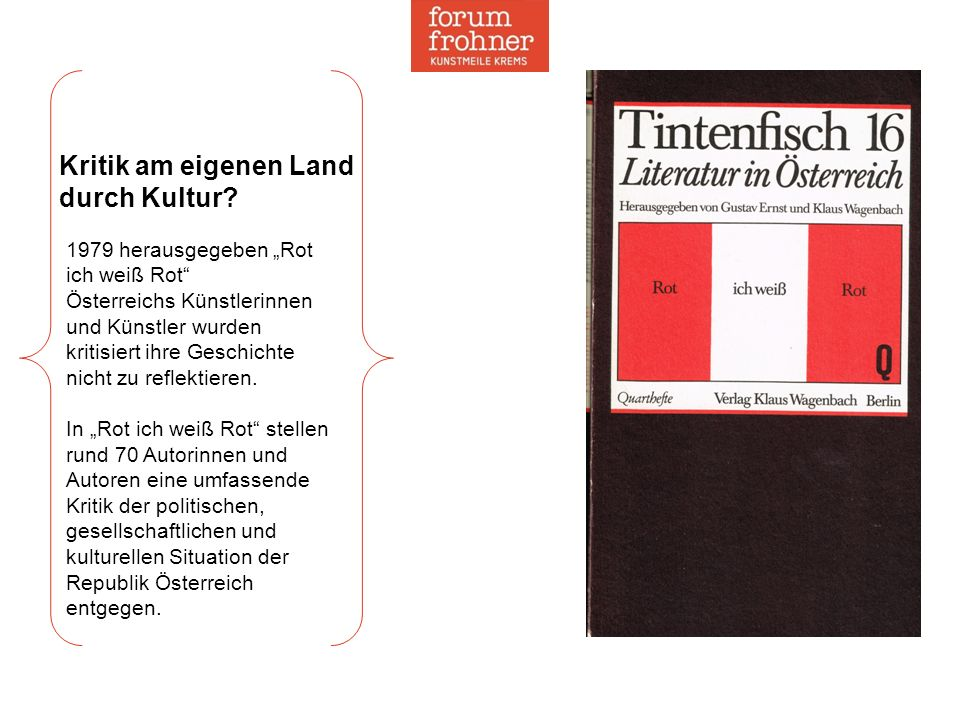 """Kritik am eigenen Land durch Kultur? 1979 herausgegeben """"Rot ich weiß Rot"""" Österreichs Künstlerinnen und Künstler wurden kritisiert ihre Geschichte ni"""