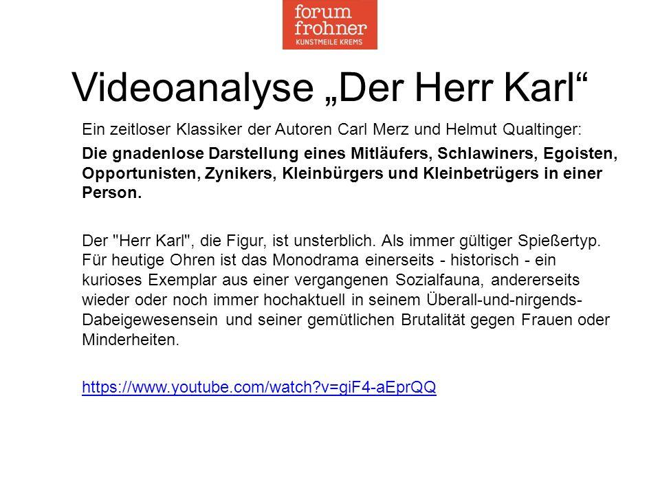 """Videoanalyse """"Der Herr Karl"""" Ein zeitloser Klassiker der Autoren Carl Merz und Helmut Qualtinger: Die gnadenlose Darstellung eines Mitläufers, Schlawi"""