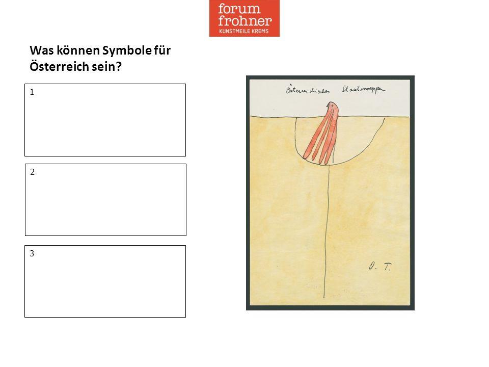 Was können Symbole für Österreich sein? 2 3 1