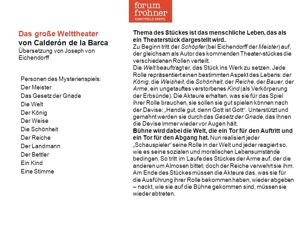 Das große Welttheater von Calderón de la Barca Übersetzung von Joseph von Eichendorff Personen des Mysterienspiels: Der Meister Das Gesetz der Gnade D