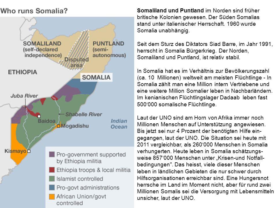 Somaliland und Puntland im Norden sind früher britische Kolonien gewesen. Der Süden Somalias stand unter italienischer Herrschaft. 1960 wurde Somalia