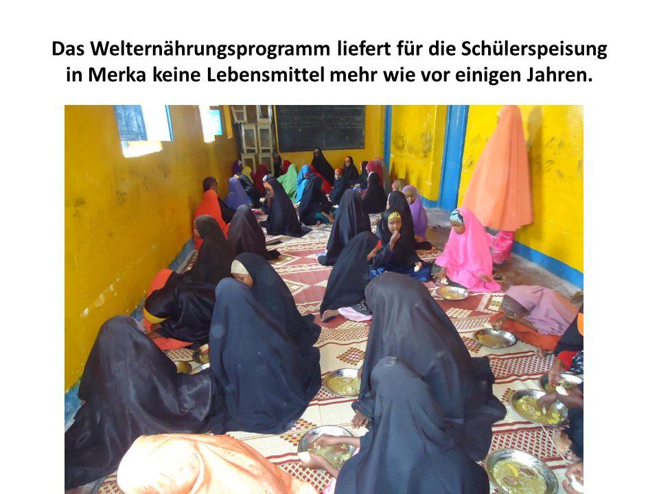 Das Welternährungsprogramm liefert für die Schülerspeisung in Merka keine Lebensmittel mehr wie vor einigen Jahren.