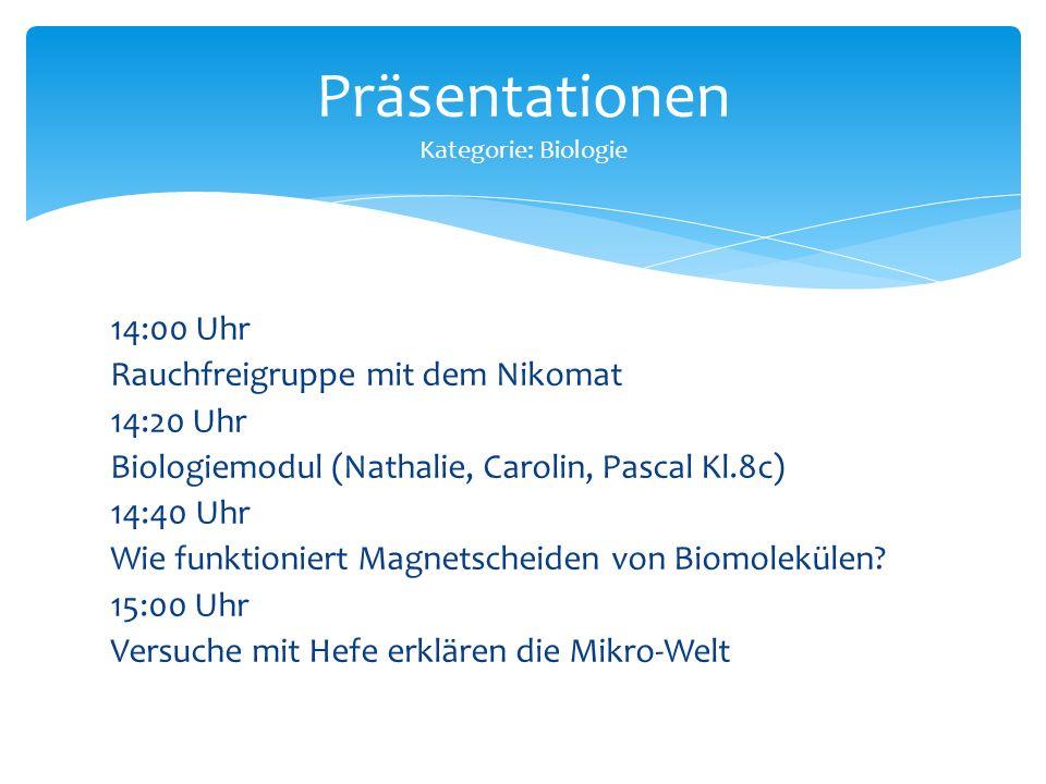 14:00 Uhr Rauchfreigruppe mit dem Nikomat 14:20 Uhr Biologiemodul (Nathalie, Carolin, Pascal Kl.8c) 14:40 Uhr Wie funktioniert Magnetscheiden von Biomolekülen.