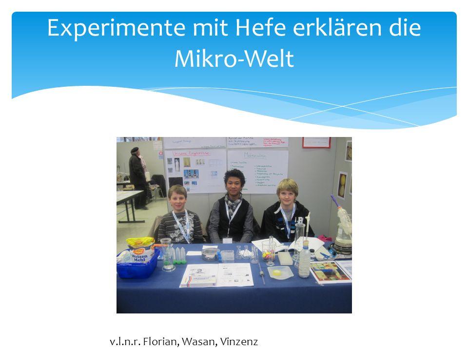 Experimente mit Hefe erklären die Mikro-Welt v.l.n.r. Florian, Wasan, Vinzenz