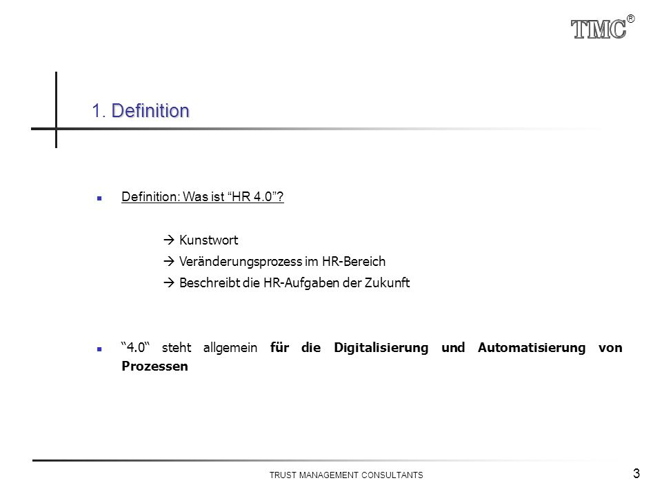 ® TRUST MANAGEMENT CONSULTANTS 3 Definition 1. Definition Definition: Was ist HR 4.0 .