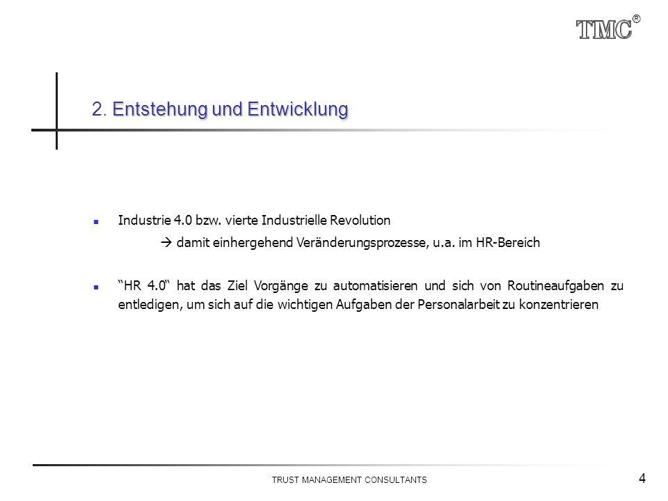 ® TRUST MANAGEMENT CONSULTANTS 5 Wie sieht HR 4.0 konkret aus.