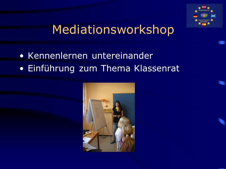 Mediationsworkshop Kennenlernen untereinander Einführung zum Thema Klassenrat