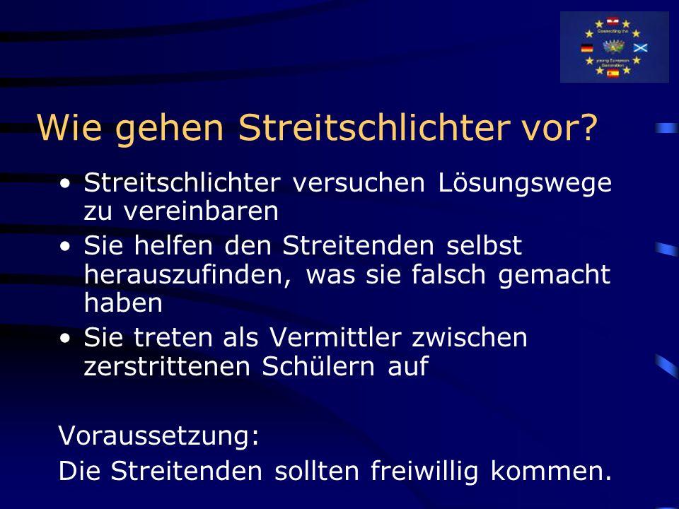 Allgemeines zu Streitschlichtern An vielen Schulen in Deutschland gibt es Streitschlichter Streitschlichter haben mehr Erfolg als Lehrer Sie sind keine Richter