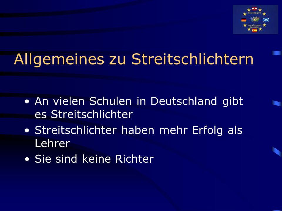 Allgemeines zu Streitschlichtern An vielen Schulen in Deutschland gibt es Streitschlichter Streitschlichter haben mehr Erfolg als Lehrer Sie sind kein