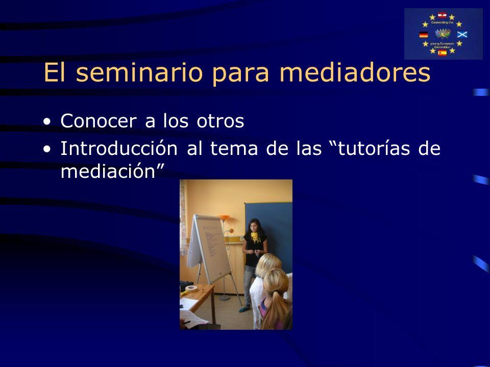 El seminario para mediadores Conocer a los otros Introducción al tema de las tutorías de mediación