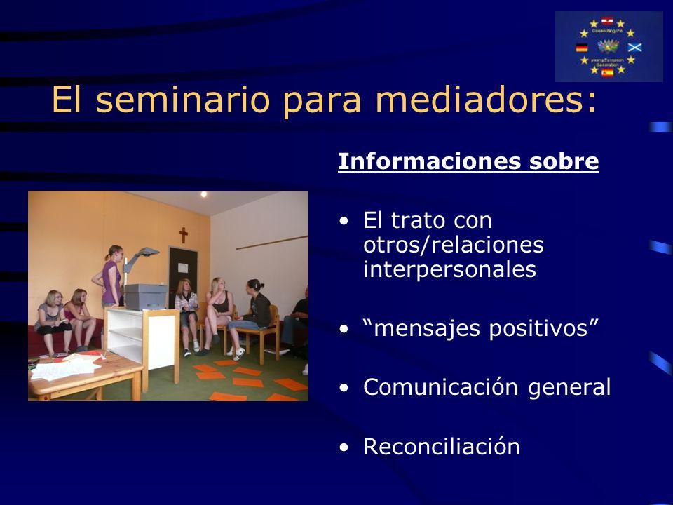 """El seminario para mediadores: Informaciones sobre El trato con otros/relaciones interpersonales """"mensajes positivos"""" Comunicación general Reconciliaci"""