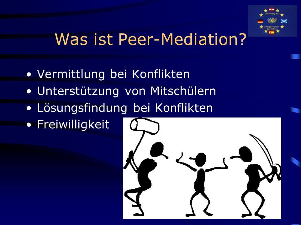 Ziele der Peer-Mediation Verbesserung des sozialen Klimas Gewaltprävention Förderung von Toleranz und Konfliktfähigkeit Entwicklung eines Rechtsbewusstseins Eigenverantwortung Vermittlung von sozialer Kompetenz Entlastung der Lehrkräfte