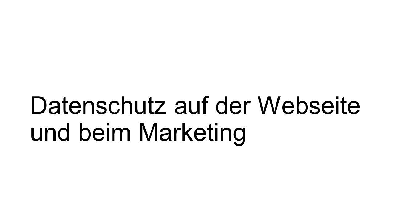Datenschutz auf der Webseite und beim Marketing