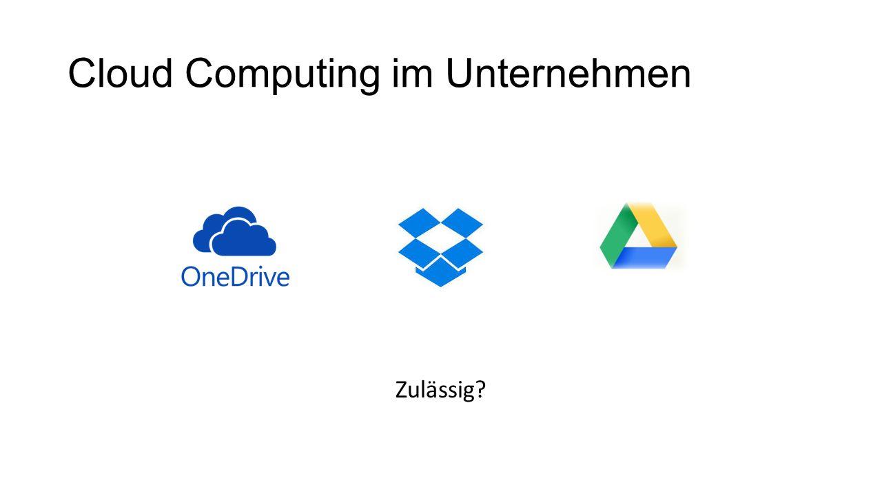 Cloud Computing im Unternehmen Zulässig?