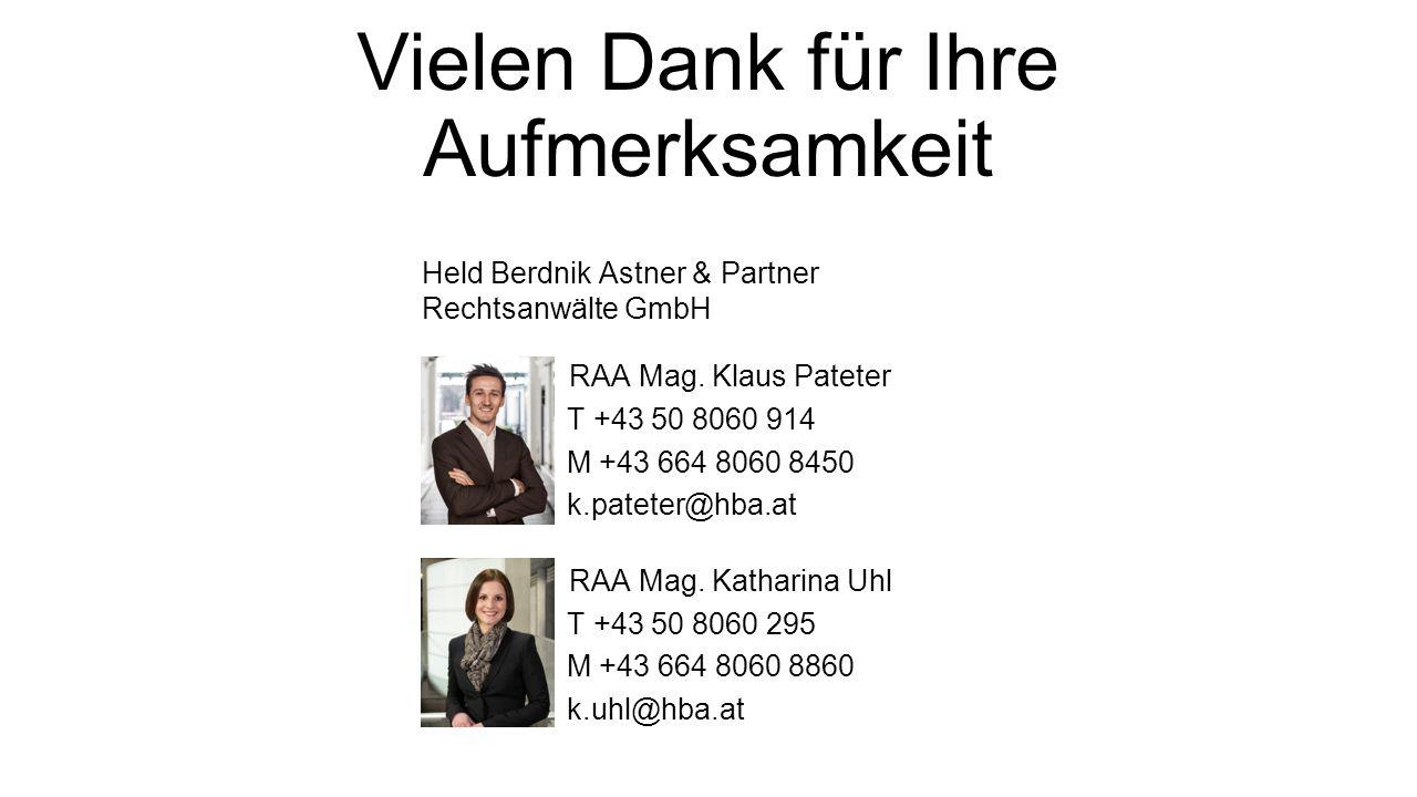 Vielen Dank für Ihre Aufmerksamkeit Held Berdnik Astner & Partner Rechtsanwälte GmbH RAA Mag.