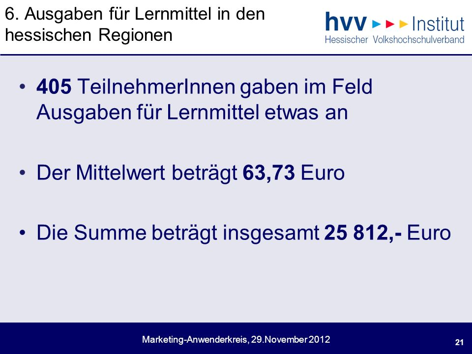 Marketing-Anwenderkreis, 29.November 2012 6.