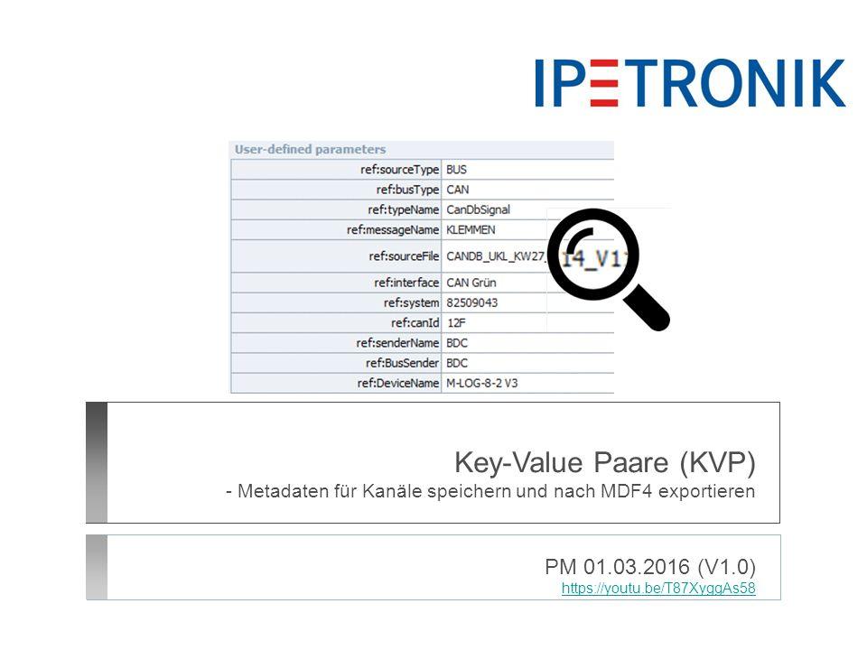 Key-Value Paare (KVP) - Metadaten für Kanäle speichern und nach MDF4 exportieren PM 01.03.2016 (V1.0) https://youtu.be/T87XyggAs58