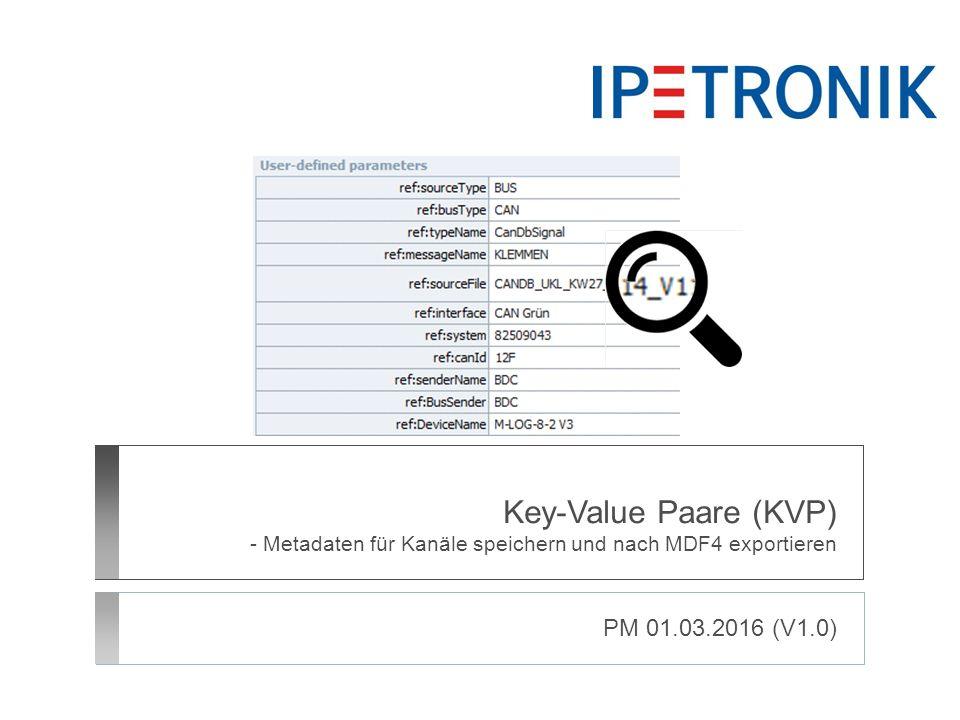 Key-Value Paare (KVP) - Metadaten für Kanäle speichern und nach MDF4 exportieren PM 01.03.2016 (V1.0)