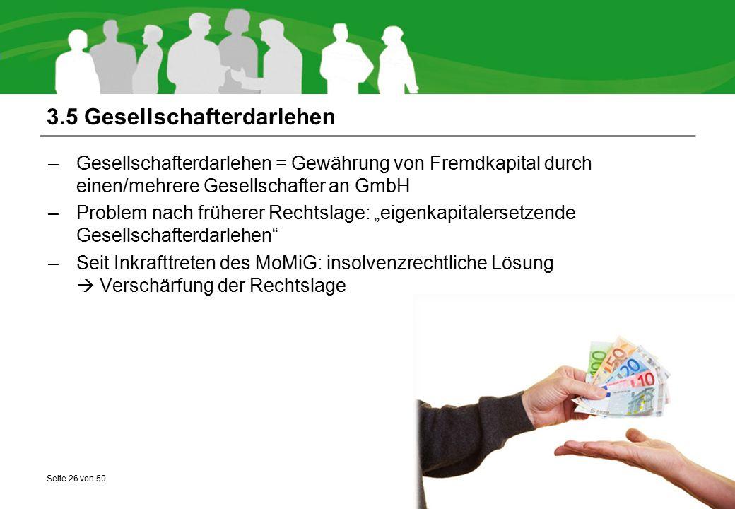 Seite 26 von 50 3.5 Gesellschafterdarlehen –Gesellschafterdarlehen = Gewährung von Fremdkapital durch einen/mehrere Gesellschafter an GmbH –Problem na