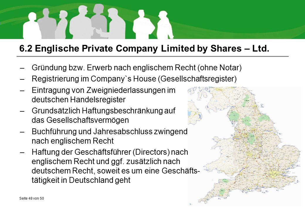Seite 48 von 50 6.2 Englische Private Company Limited by Shares – Ltd. –Gründung bzw. Erwerb nach englischem Recht (ohne Notar) –Registrierung im Comp