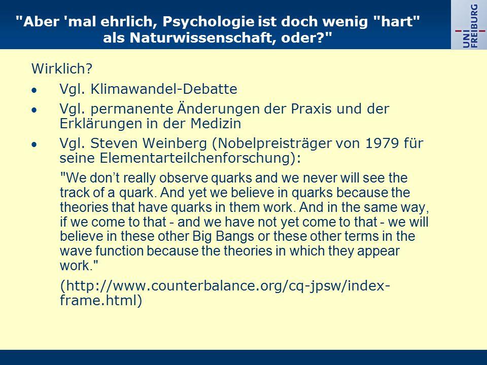 Aber mal ehrlich, Psychologie ist doch wenig hart als Naturwissenschaft, oder? Wirklich.