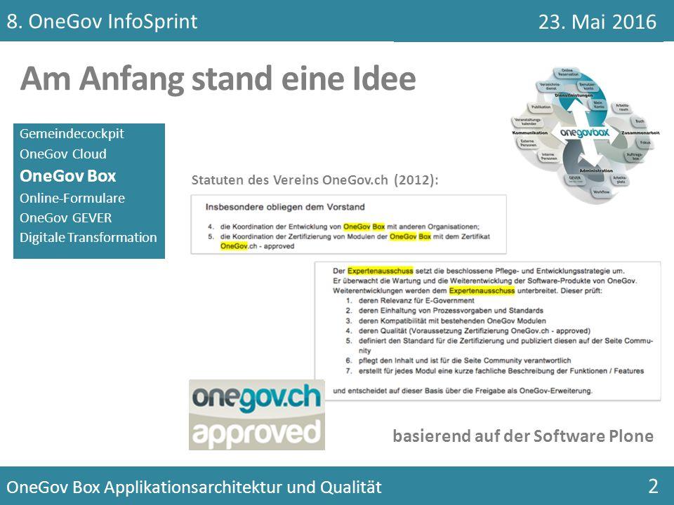 OneGov Box Applikationsarchitektur und Qualität 3 Vier Jahre später Gemeindecockpit OneGov Cloud OneGov Box Online-Formulare OneGov GEVER Digitale Transformation Positionierungs-Workshop 26.1.2016 8.