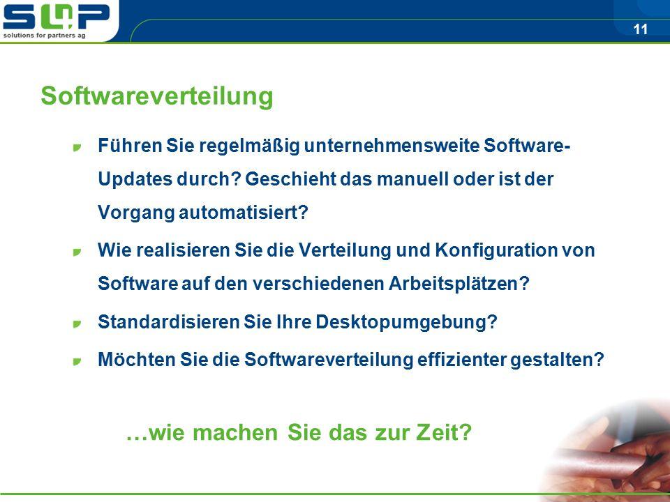 11 Softwareverteilung Führen Sie regelmäßig unternehmensweite Software- Updates durch.