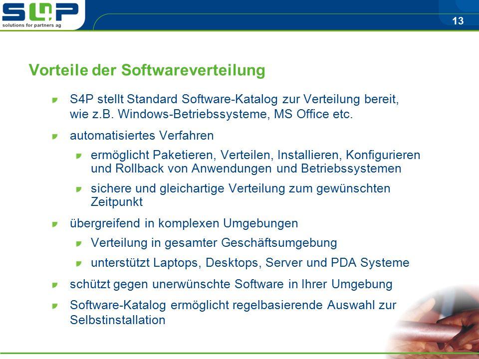 13 Vorteile der Softwareverteilung S4P stellt Standard Software-Katalog zur Verteilung bereit, wie z.B.