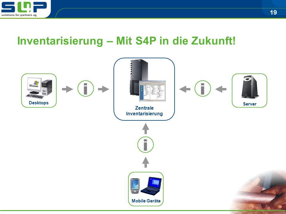 19 Inventarisierung – Mit S4P in die Zukunft.
