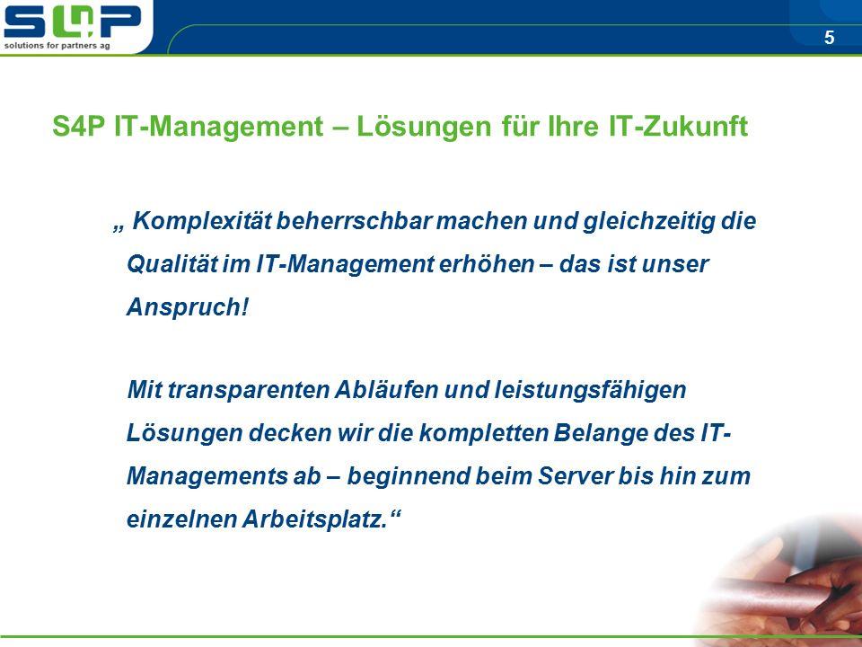 """5 S4P IT-Management – Lösungen für Ihre IT-Zukunft """" Komplexität beherrschbar machen und gleichzeitig die Qualität im IT-Management erhöhen – das ist unser Anspruch."""