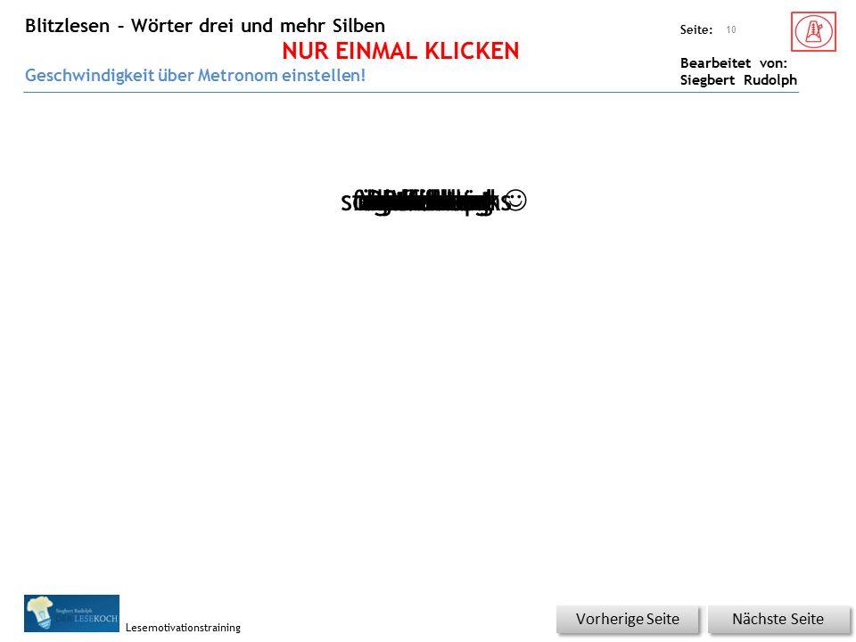 Übungsart: Seite: Bearbeitet von: Siegbert Rudolph Lesemotivationstraining 10 Nächste Seite Vorherige Seite PatientmitfühlenjemineerleichtertVerletzungmitfühlendansehenüberhauptanzusehenentfernenvorsichtigPatientenfürchterlichschnurstracksgebissenverlassen Einmal Klicken.