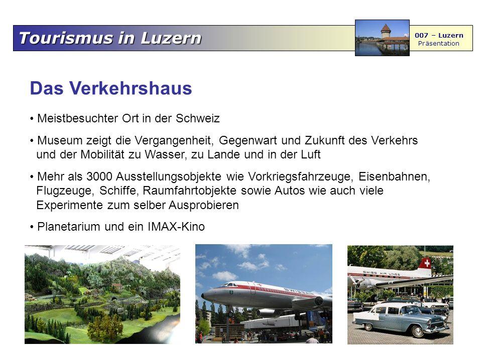 Tourismus in Luzern 007 – Luzern Präsentation Das Verkehrshaus Meistbesuchter Ort in der Schweiz Museum zeigt die Vergangenheit, Gegenwart und Zukunft
